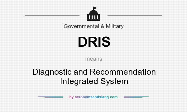 What does DRIS mean? It stands for Diagnostic and Recommendation Integrated System