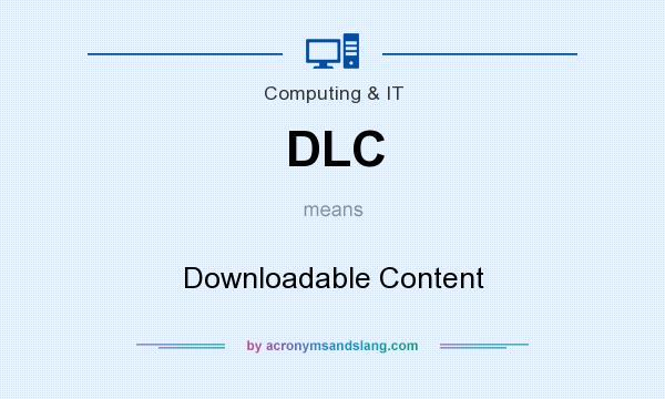 What does DLC mean? It stands for Downloadable Content