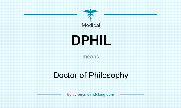 What does DPHIL mean? It stands for Doctor of Philosophy
