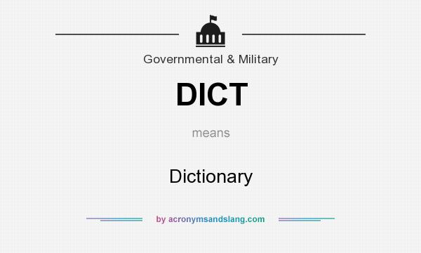 What does DICT mean? It stands for Dictionary