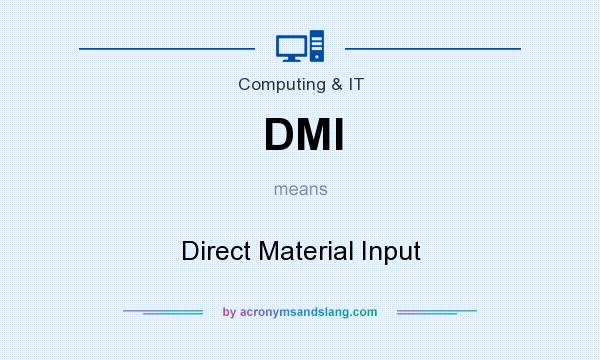 What does DMI mean? It stands for Direct Material Input