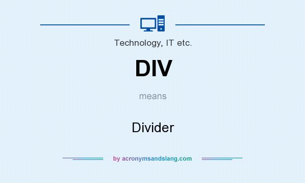 What does DIV mean? It stands for Divider