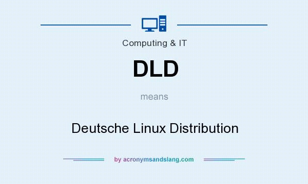 What does DLD mean? It stands for Deutsche Linux Distribution