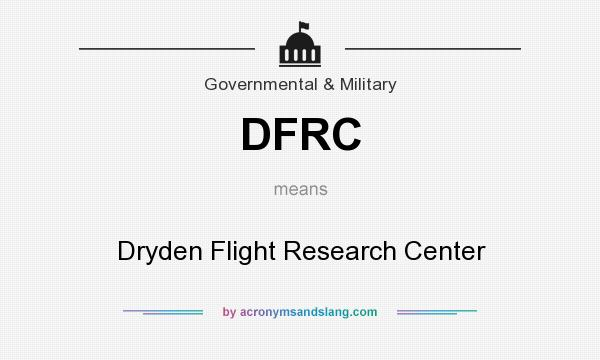 What does DFRC mean? It stands for Dryden Flight Research Center