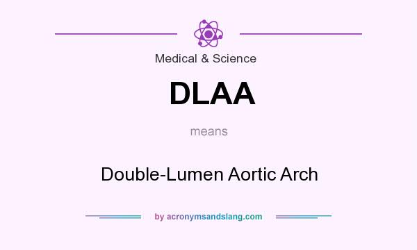 What does DLAA mean? It stands for Double-Lumen Aortic Arch