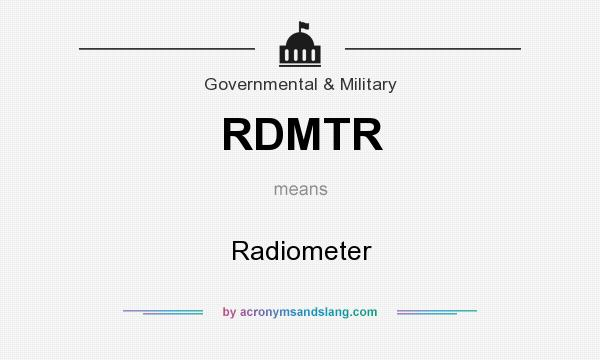 What does RDMTR mean? It stands for Radiometer
