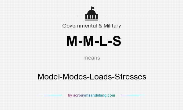 What does M-M-L-S mean? It stands for Model-Modes-Loads-Stresses
