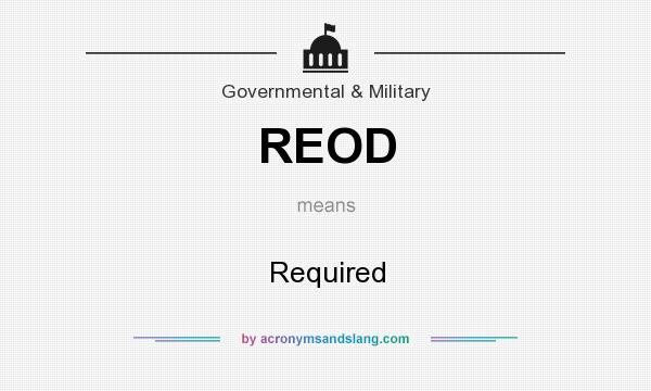 What does REOD mean? It stands for Required