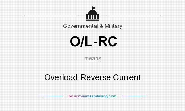 What does O/L-RC mean? It stands for Overload-Reverse Current