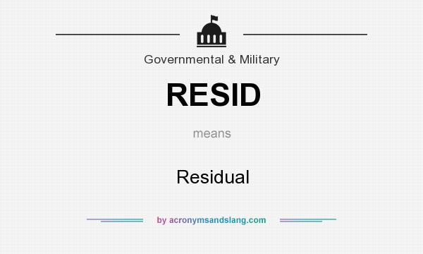 What does RESID mean? It stands for Residual