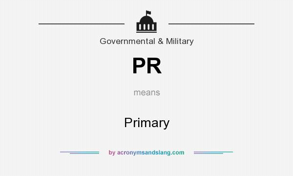What does PR mean? It stands for Primary