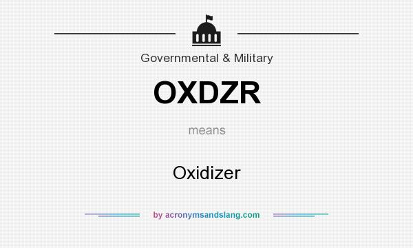 What does OXDZR mean? It stands for Oxidizer