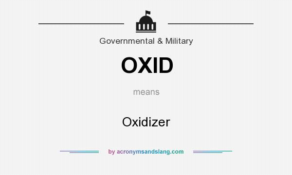 What does OXID mean? It stands for Oxidizer