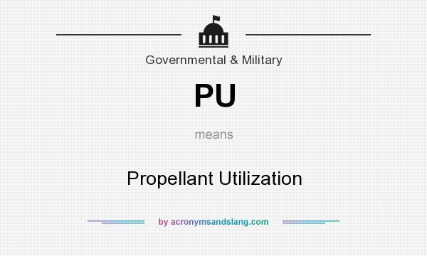 What does PU mean? It stands for Propellant Utilization