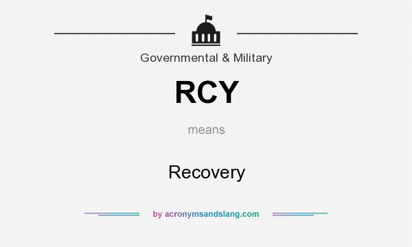 What does RCY mean? It stands for Recovery