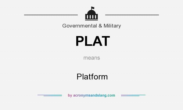 What does PLAT mean? It stands for Platform