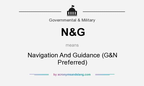 What does N&G mean? It stands for Navigation And Guidance (G&N Preferred)