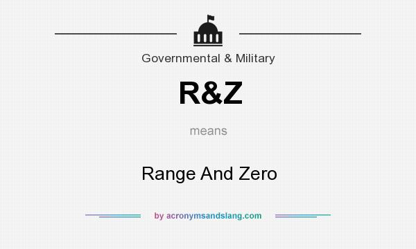 What does R&Z mean? It stands for Range And Zero