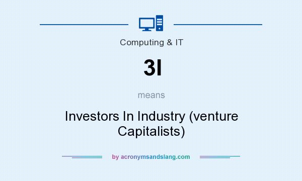 What does 3I mean? It stands for Investors In Industry (venture Capitalists)