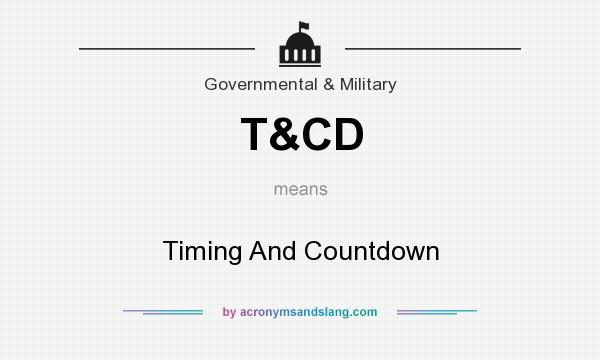 What does T&CD mean? It stands for Timing And Countdown