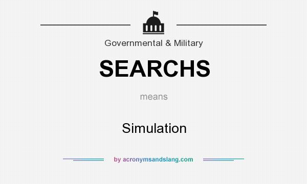 What does SEARCHS mean? It stands for Simulation