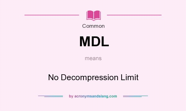 What does MDL mean? It stands for No Decompression Limit