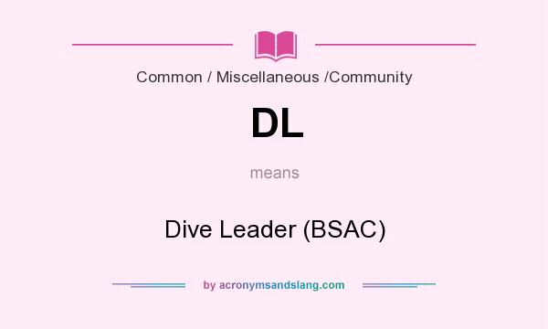 What does DL mean? It stands for Dive Leader (BSAC)