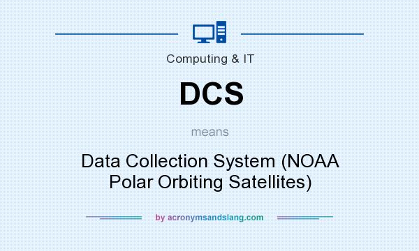 What does DCS mean? It stands for Data Collection System (NOAA Polar Orbiting Satellites)
