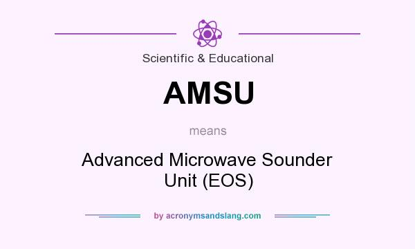 What does AMSU mean? It stands for Advanced Microwave Sounder Unit (EOS)