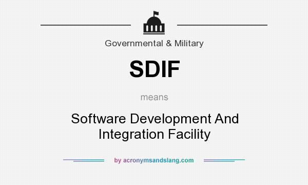 What does SDIF mean? It stands for Software Development And Integration Facility