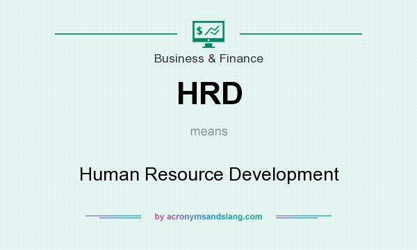 What does HRD mean? It stands for Human Resource Development
