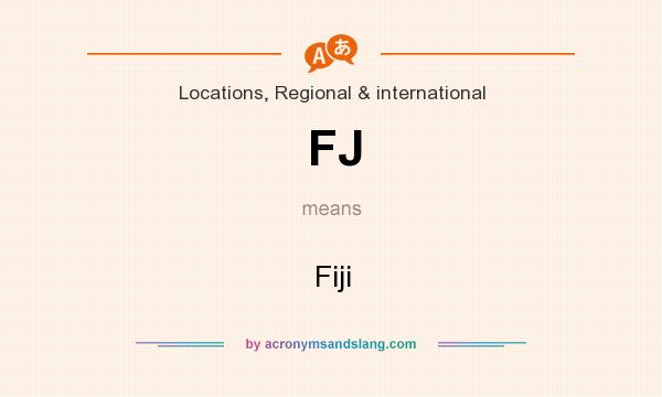 What does FJ mean? It stands for Fiji