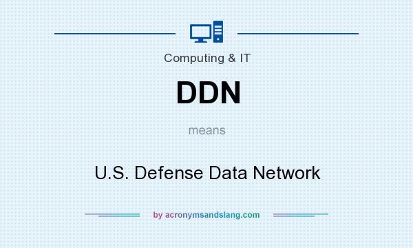 What does DDN mean? It stands for U.S. Defense Data Network
