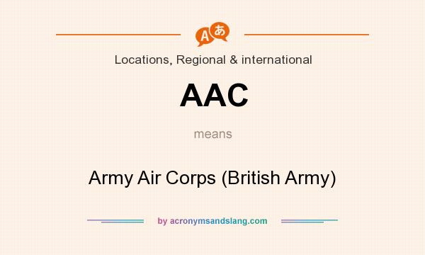 What does AAC mean? It stands for Army Air Corps (British Army)