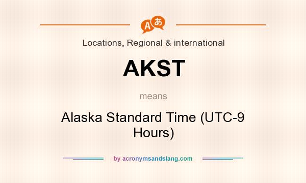 What does AKST mean? It stands for Alaska Standard Time (UTC-9 Hours)
