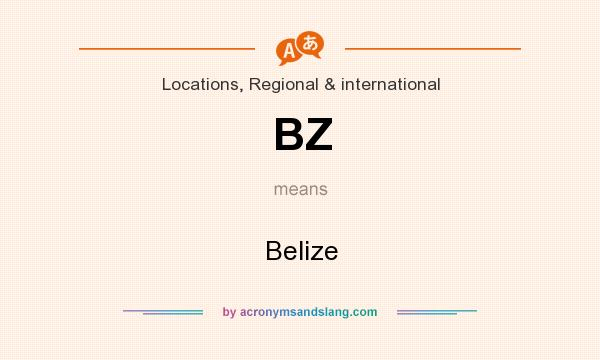 What does BZ mean? It stands for Belize