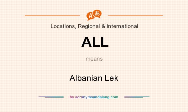 What does ALL mean? It stands for Albanian Lek