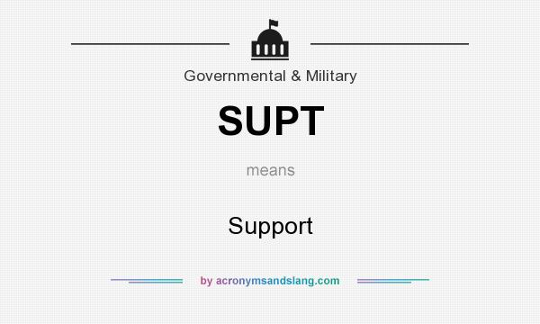 What does SUPT mean? It stands for Support
