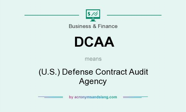 What does DCAA mean? It stands for (U.S.) Defense Contract Audit Agency