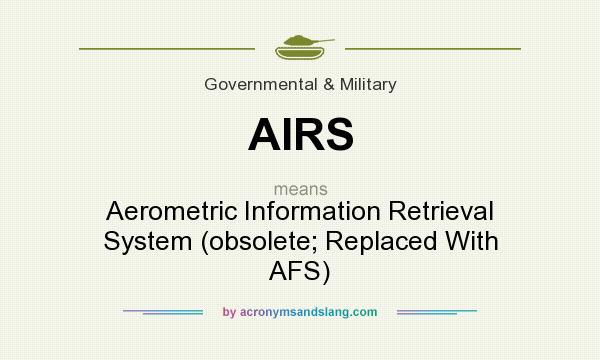 What does AIRS mean? It stands for Aerometric Information Retrieval System (obsolete; Replaced With AFS)