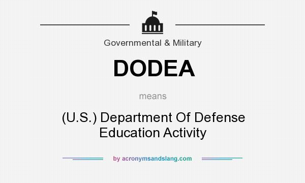 What does DODEA mean? It stands for (U.S.) Department Of Defense Education Activity