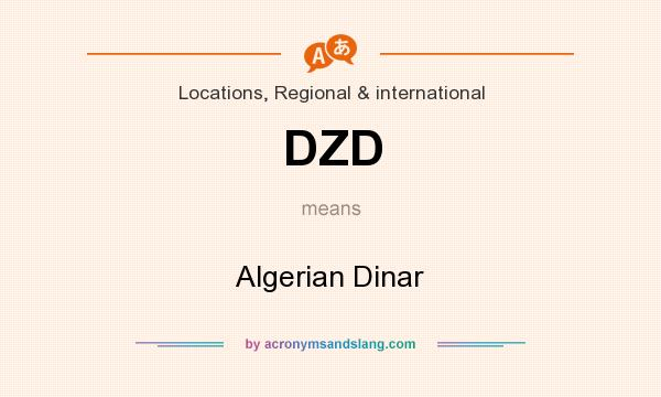 What does DZD mean? It stands for Algerian Dinar