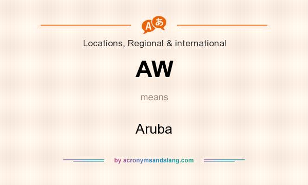 What does AW mean? It stands for Aruba