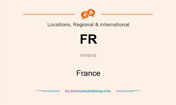 What does FR mean? It stands for France