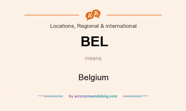 What does BEL mean? It stands for Belgium