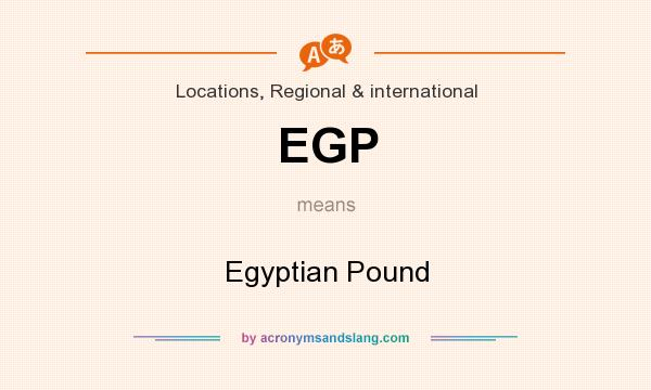What does EGP mean? It stands for Egyptian Pound