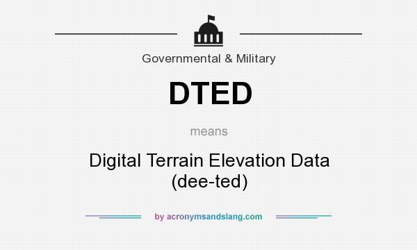 DTED Digital Terrain Elevation Data Deeted In Governmental - Terrain elevation data