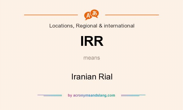 What does IRR mean? It stands for Iranian Rial