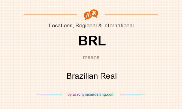 What does BRL mean? It stands for Brazilian Real