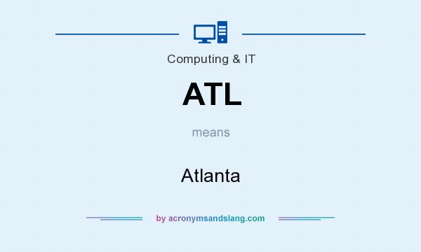 What does ATL mean? It stands for Atlanta
